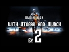 Battlefield 3 with Utorak and Munch Ep2